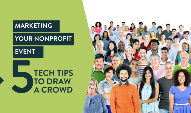 Marketing your nonprofit event - 5 tech tips to draw a crowd