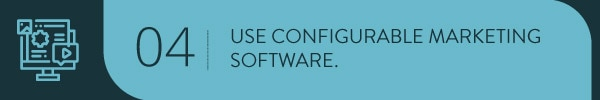 Use configurable marketing software